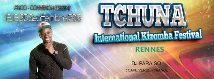 TCHUNA FESTIVAL INTERNATIONAL à RENNES - 18 au 20 Septembre 2015
